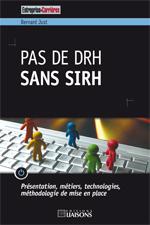 """Pas de DRH sans SIRH"", un ouvrage de Bernard JUST"