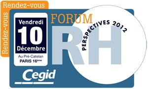 Bilan du Forum 'Perspectives RH 2012' de Cegid (du 10/12/2010)