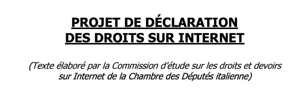 PROJET DE DÉCLARATION DES DROITS SUR INTERNET (Texte élaboré par la Commission d'étude sur les droits et devoirs sur Internet de la Chambre des Députés italienne)